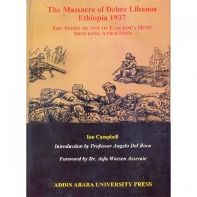 9789994452514: The massacre of Debre Libanos : Ethiopia 1937 : the story of one of fascism's most shocking atrocities