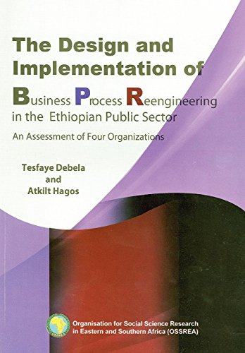 9789994455539: The Design and Implementation of Business Process Reengineering in the Ethiopian Public Sector