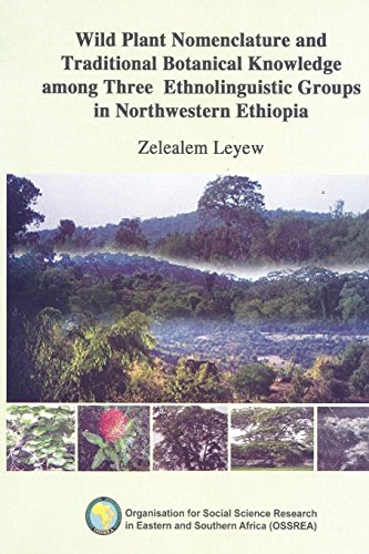 9789994455546: Wild Plant Nomenclature and Traditional Botanical Knowledge among Three Ethnolinguistic Groups in Northwestern Ethiopia