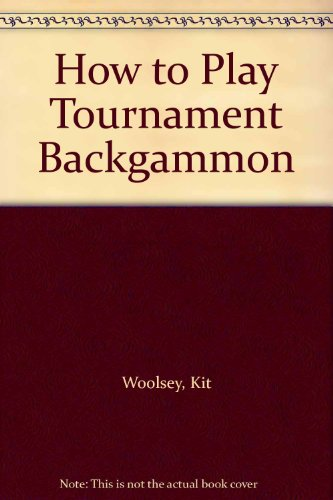 9789994477326: How to Play Tournament Backgammon