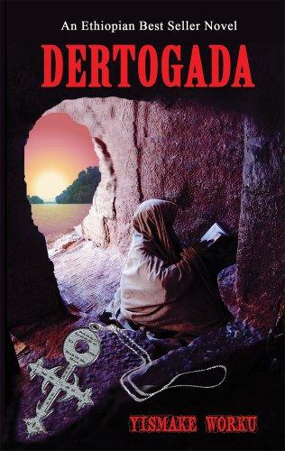 9789994484317: Dertogada (An Ethiopian Best Seller Novel)