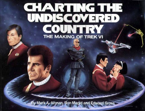 9789994522897: Charting the Undiscovered Country: The Making of Trek VI