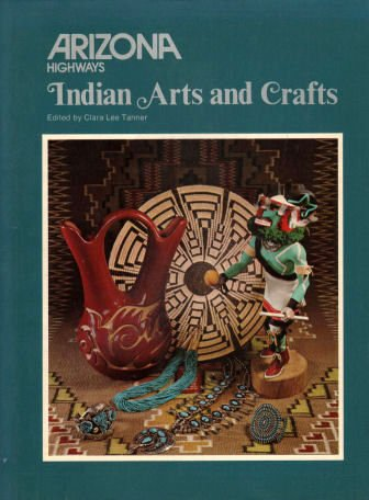 Indian Arts and Crafts: Tanner, Clara Lee