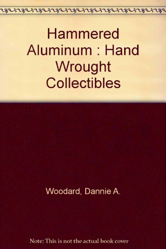 9789994536078: Hammered Aluminum : Hand Wrought Collectibles