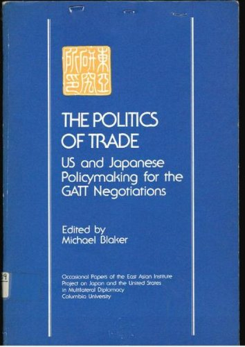 9789994543762: Politics of Trade: U.S. and Japanese Policymaking for the Gatt Negotiations