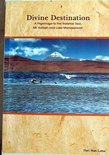 Divine Destination : A Pilgrimage to the Rakshas Taal Mt Kailash and Lake Manasarovar: Hari Man ...