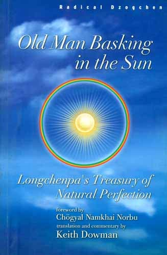 9789994664498: Old Man Basking in the Sun: Longchenpa's Treasury of Natural Perfection