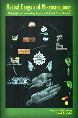 Herbal Drugs and Pharmacognosy : Monographs on: Sangeeta Rajbhandary and