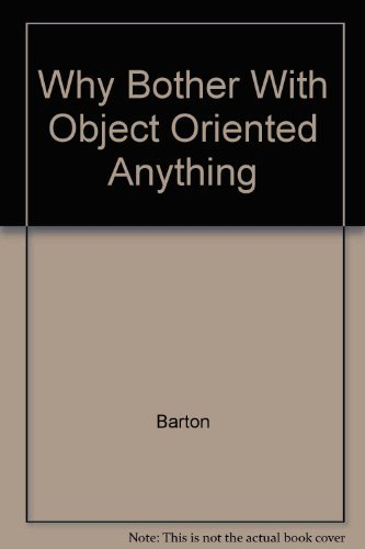 9789994726608: Why Bother With Object Oriented Anything?