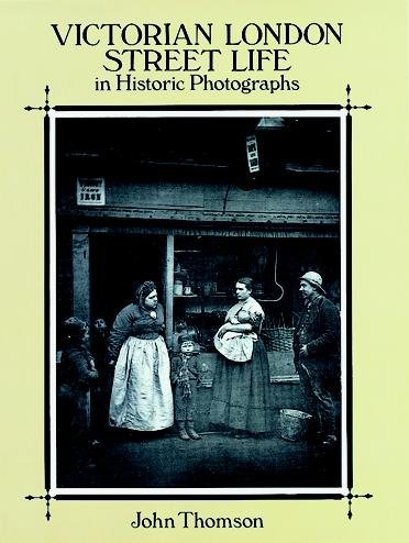 9789994746934: Victorian London Street Life in Historic Photographs