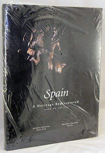 9789994757107: Spain: A Heritage Rediscovered 3000 B.C.-A d 711