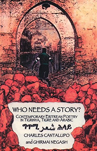 9789994800087: Who Needs a Story? Contemporary Eritrean Poetry in Tigrinya, Tigre and Arabic