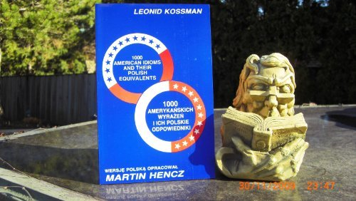 1000 American Idioms and Their Polish Equivalents: Kossman,