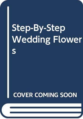 9789994808007: Step-By-Step Wedding Flowers