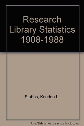 Research Library Statistics 1908-1988: Kendon L. Stubbs