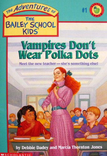 The Adventures Of The Bailey School Kids #1: Vampires Don't Wear Polka Dots: Debbie Dadey and ...