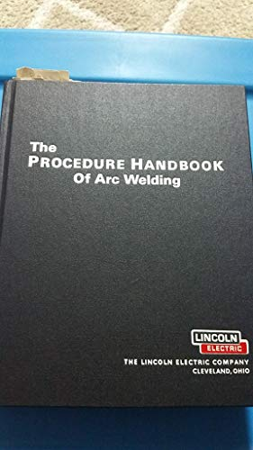 Procedure Handbook of Arc Welding: Lincoln Electric Company