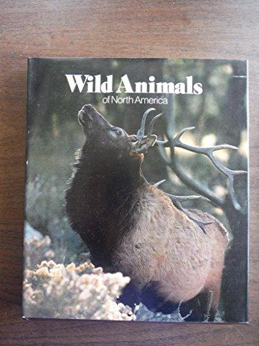 Wild Animals of North America: National Geographic Soc