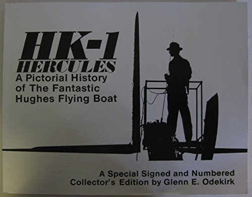 9789994979967: Hk-1 Hercules: A Pictorial History of the Fantastic Hughes Flying Boat