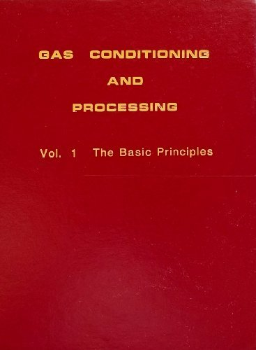 9789995008215: Gas Conditioning and Processing, Volume 1: The Basic Principles