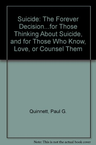 9789995104153: Suicide: The Forever Decision...for Those Thinking About Suicide, and for Those Who Know, Love, or Counsel Them