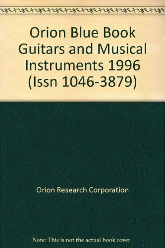 9789995151560: Orion Blue Book Guitars and Musical Instruments 1996 (Issn 1046-3879)