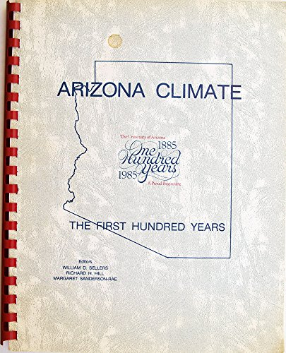 9789995156992: Arizona Climate the First Hundred Years 1885 1985
