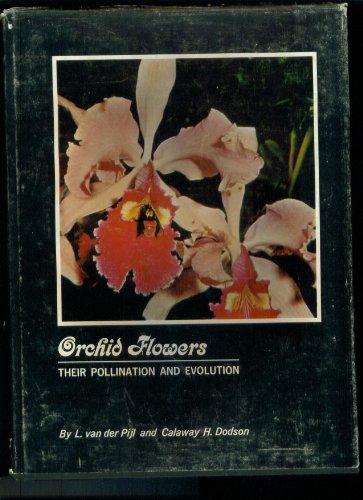 Orchid Flowers: Their Pollination and Evolution: Pijl, Van Der