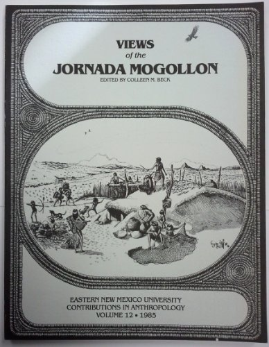 9789995191085: Views of the Jornada Mogollon: Proceedings (Eastern New Mexico University Contributions in Anthropology, Vol 12, 1985)