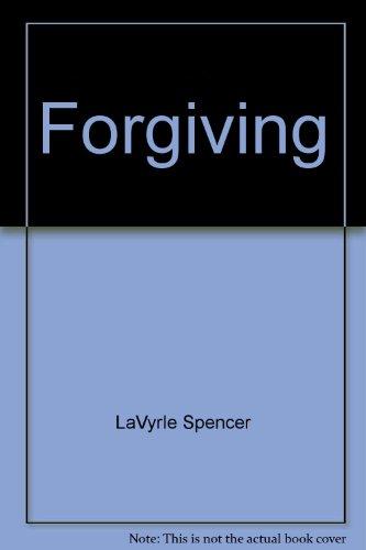 Forgiving: LaVyrle Spencer