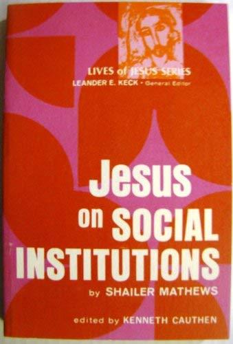 Jesus on Social Institutions: Mathews