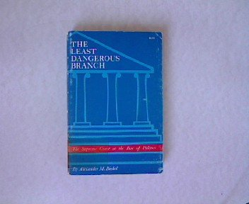 9789995232245: Least Dangerous Branch: The Supreme Court at the Bar of Politics
