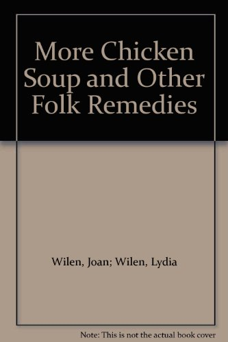 9789995235673: More Chicken Soup and Other Folk Remedies