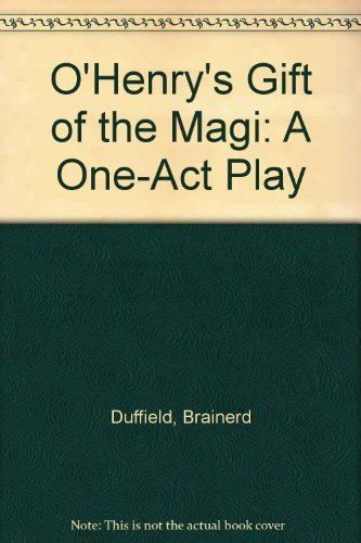 O'Henry's Gift of the Magi: A One-Act: Brainerd Duffield