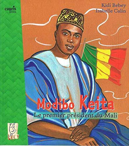Modibo Keita - le Premier President du: Kidi Bebey