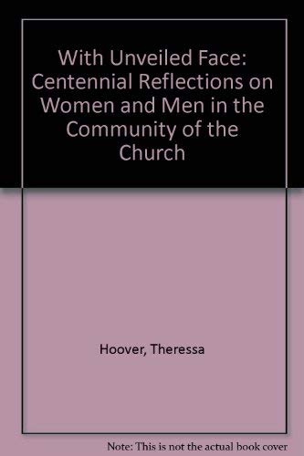 9789995270421: With Unveiled Face: Centennial Reflections on Women and Men in the Community of the Church