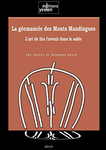 9789995280505: La Geomancie des Monts Mandingues. L'art de lire l'avenir dans le sable (French Edition)