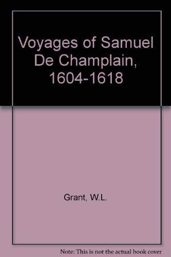 9789995284145: Voyages of Samuel De Champlain, 1604-1618