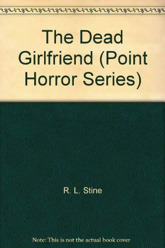 9789995300180: The Dead Girlfriend (Point Horror Series)