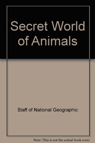 Secret World of Animals: Staff of National Geographic