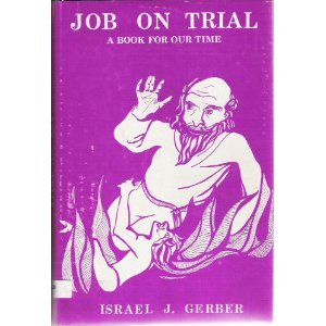 Job on Trial: A Book for Our: Gerber, Israel J.