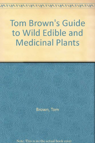 9789995352127: Tom Brown's Guide to Wild Edible and Medicinal Plants