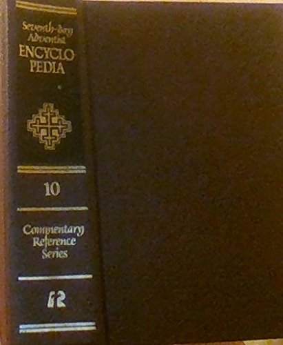 Seventh-Day Adventist Encyclopedia (Commentary Reference Series, Vol