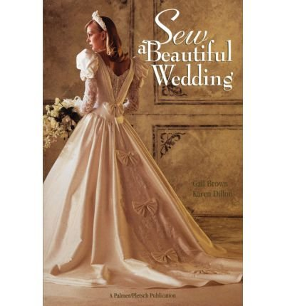 9789995378363: [(Sew a Beautiful Wedding)] [Author: Gail Brown] published on (March, 1995)
