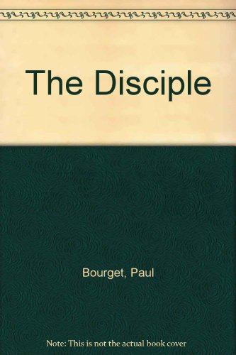 The Disciple: Bourget, Paul
