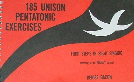 185 Unison Pentatonic Exercises: First Steps in Sight-Singing Using Sol-fa and Staff Notation ...
