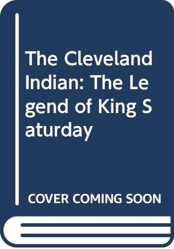 9789995416027: The Cleveland Indian: The Legend of King Saturday