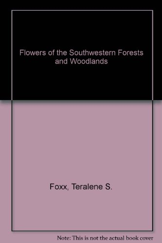 9789995439828: Flowers of the Southwestern Forests and Woodlands