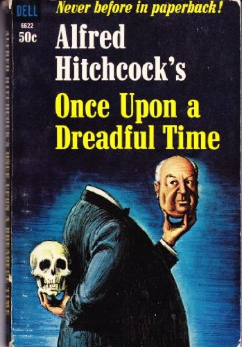 9789995471903: Alfred Hitchcock's Once Upon a Dreadful Time