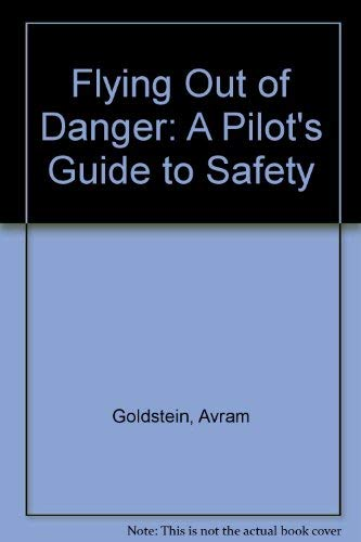 9789995483579: Flying Out of Danger: A Pilot's Guide to Safety